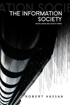 The Information Society By Hassan, Robert