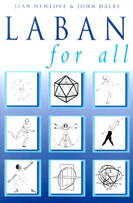 Laban for All By Newlove, Jean/ Dalby, John